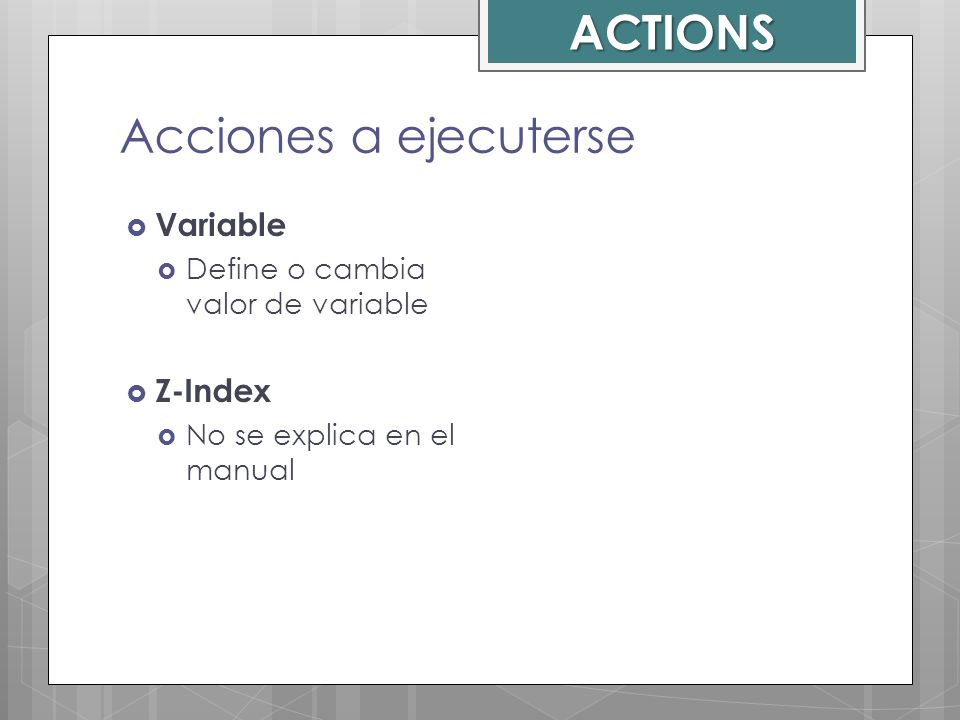 ACTIONS Acciones a ejecuterse Variable Z-Index