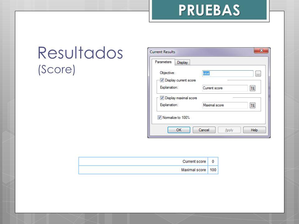 PRUEBAS Resultados (Score)