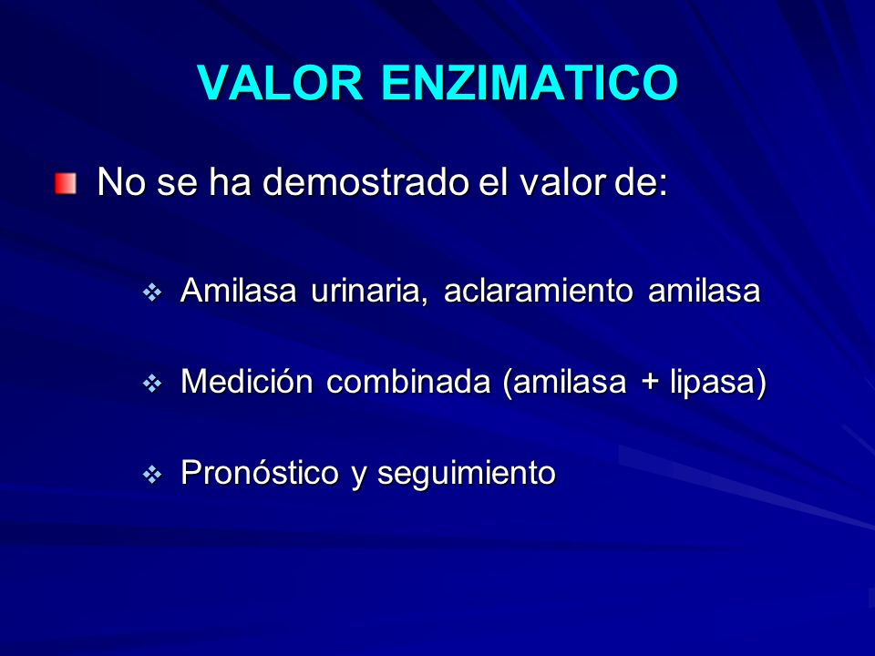 VALOR ENZIMATICO No se ha demostrado el valor de: