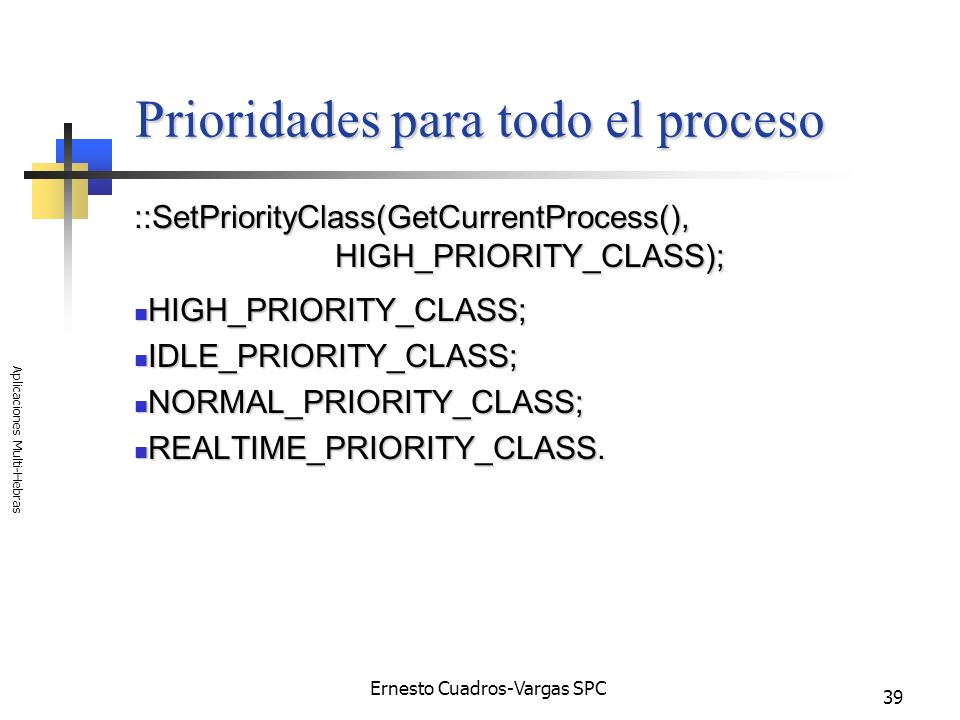 Prioridades para todo el proceso