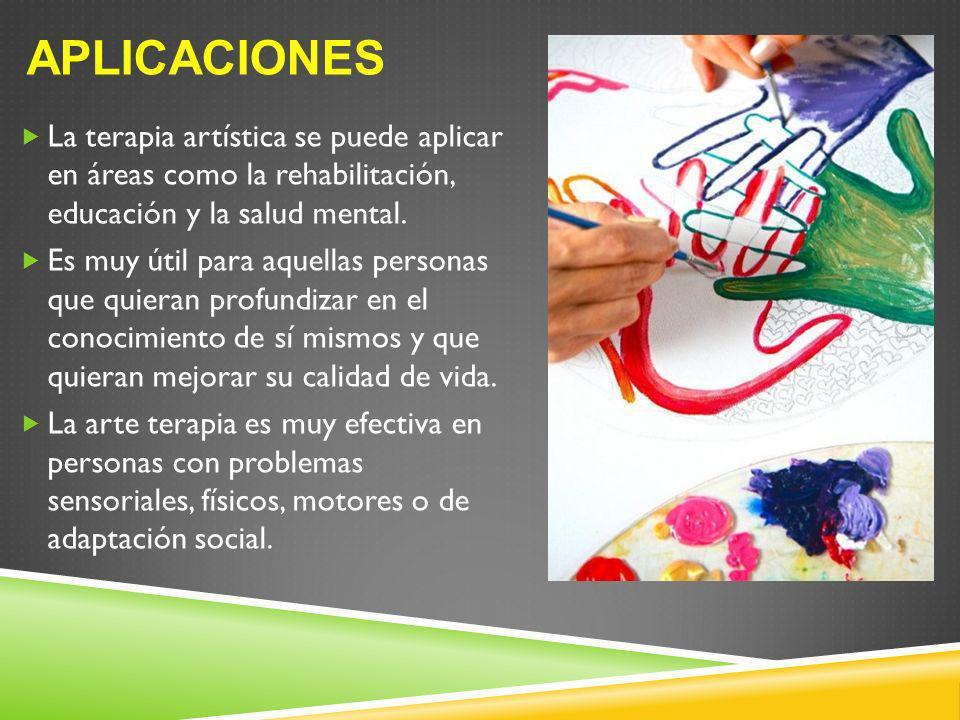 Aplicaciones La terapia artística se puede aplicar en áreas como la rehabilitación, educación y la salud mental.