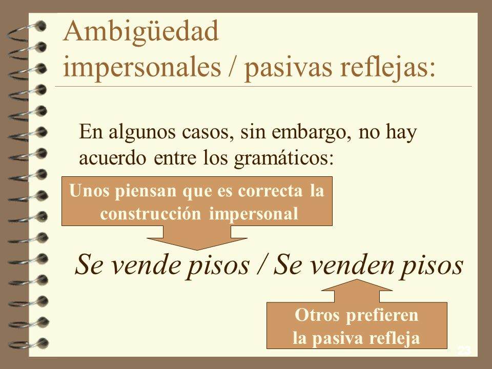 Ambigüedad impersonales / pasivas reflejas: