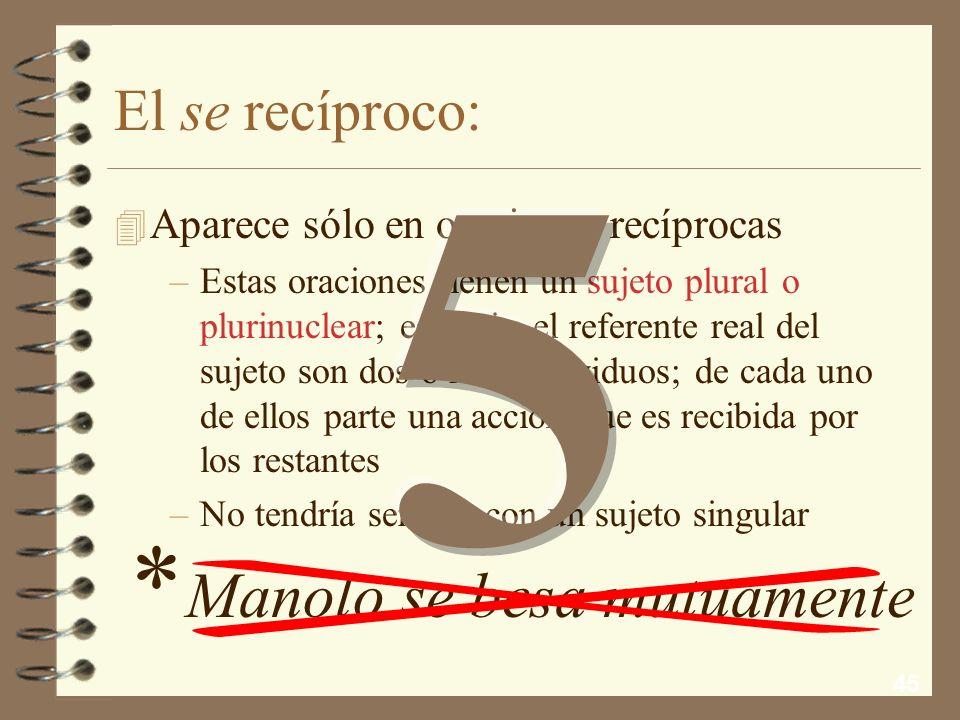 5 * Manolo se besa mutuamente El se recíproco: