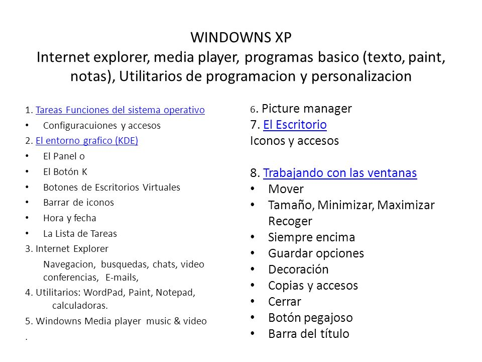 WINDOWNS XP Internet explorer, media player, programas basico (texto, paint, notas), Utilitarios de programacion y personalizacion