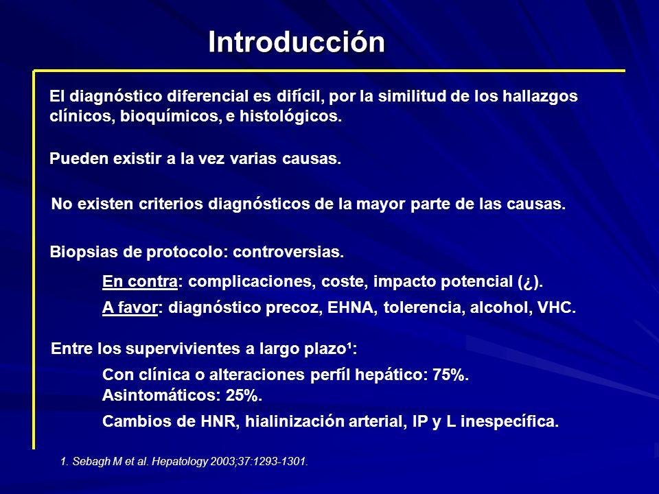 Introducción El diagnóstico diferencial es difícil, por la similitud de los hallazgos. clínicos, bioquímicos, e histológicos.