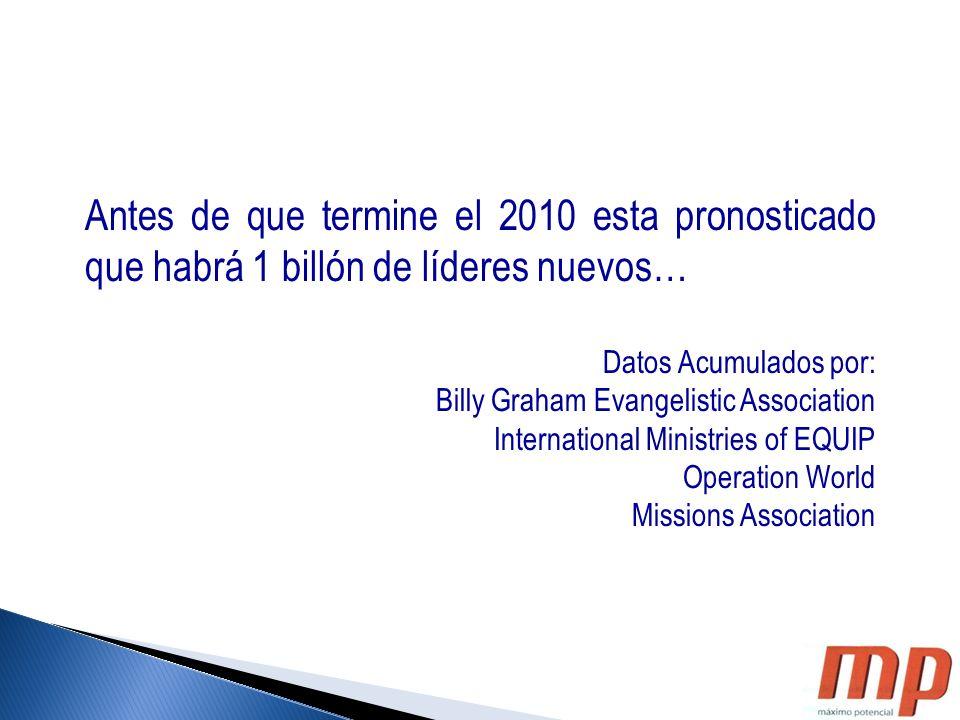 Antes de que termine el 2010 esta pronosticado que habrá 1 billón de líderes nuevos…