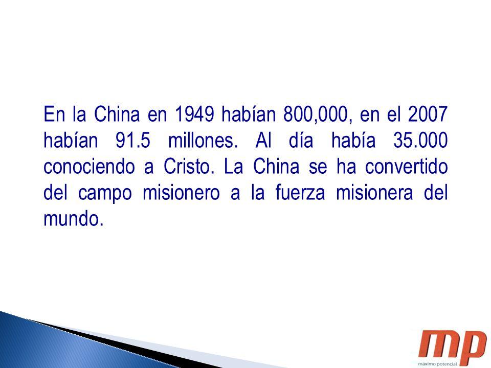 En la China en 1949 habían 800,000, en el 2007 habían 91. 5 millones