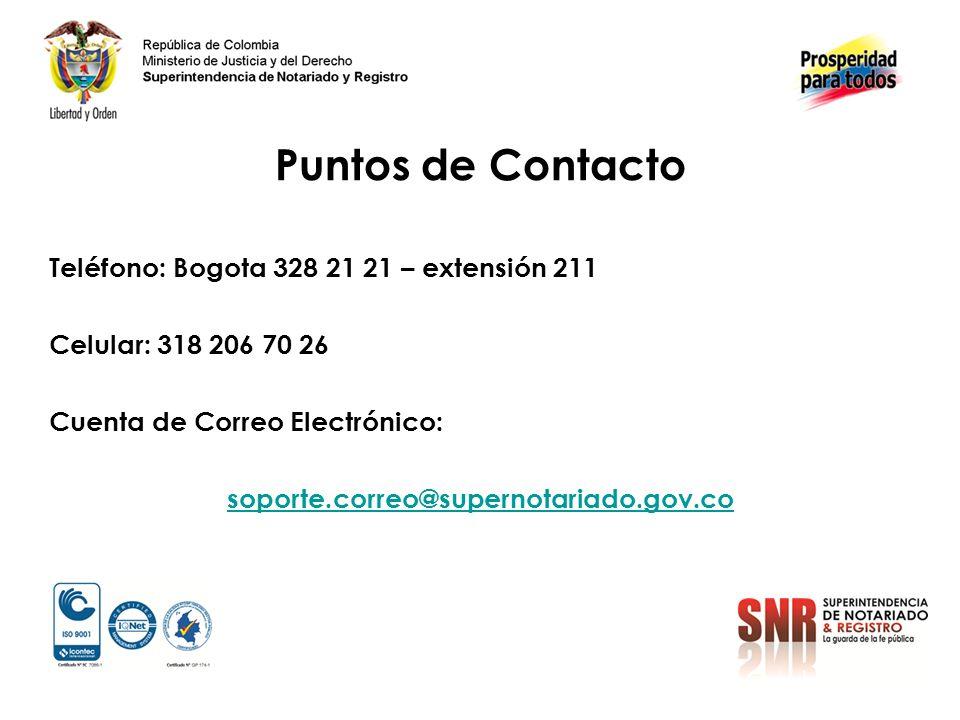 Puntos de Contacto Teléfono: Bogota 328 21 21 – extensión 211