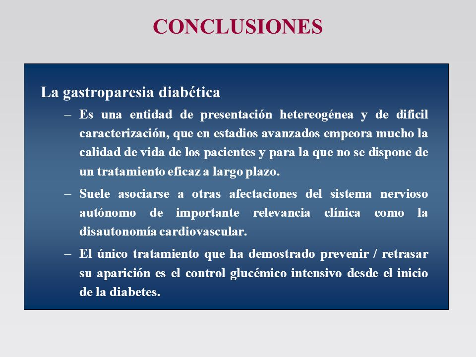 CONCLUSIONES La gastroparesia diabética