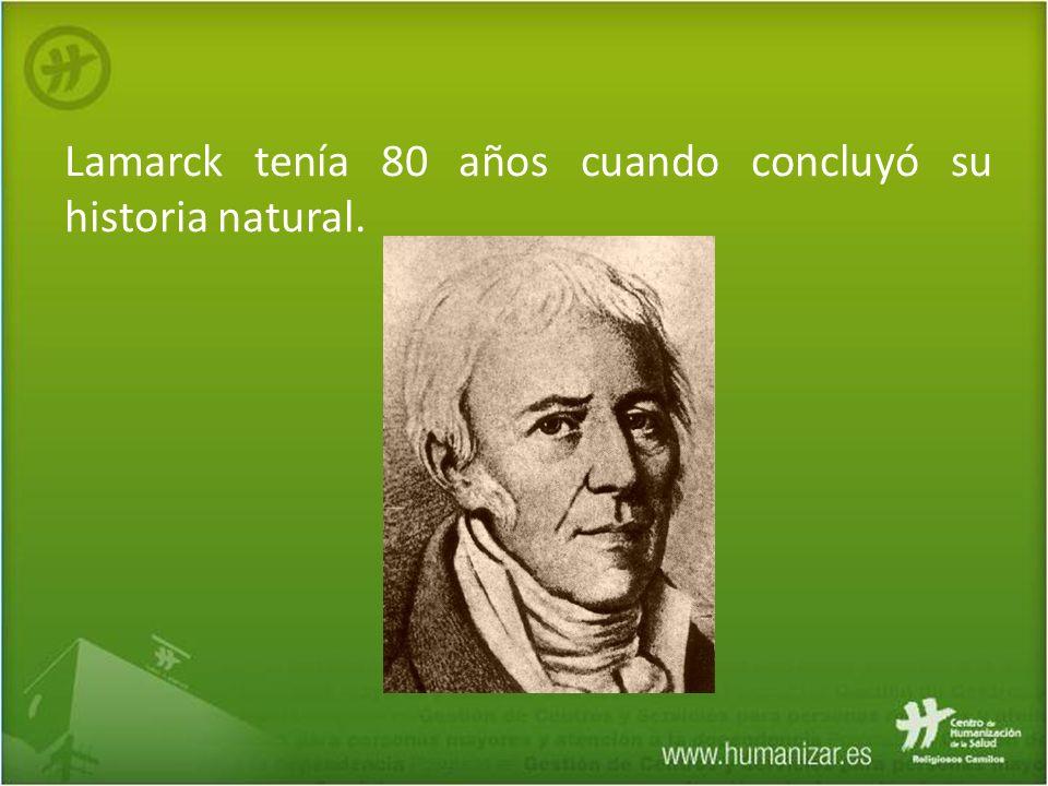 Lamarck tenía 80 años cuando concluyó su historia natural.