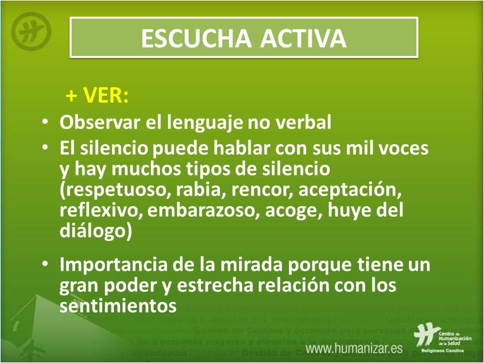 ESCUCHA ACTIVA + VER: Observar el lenguaje no verbal