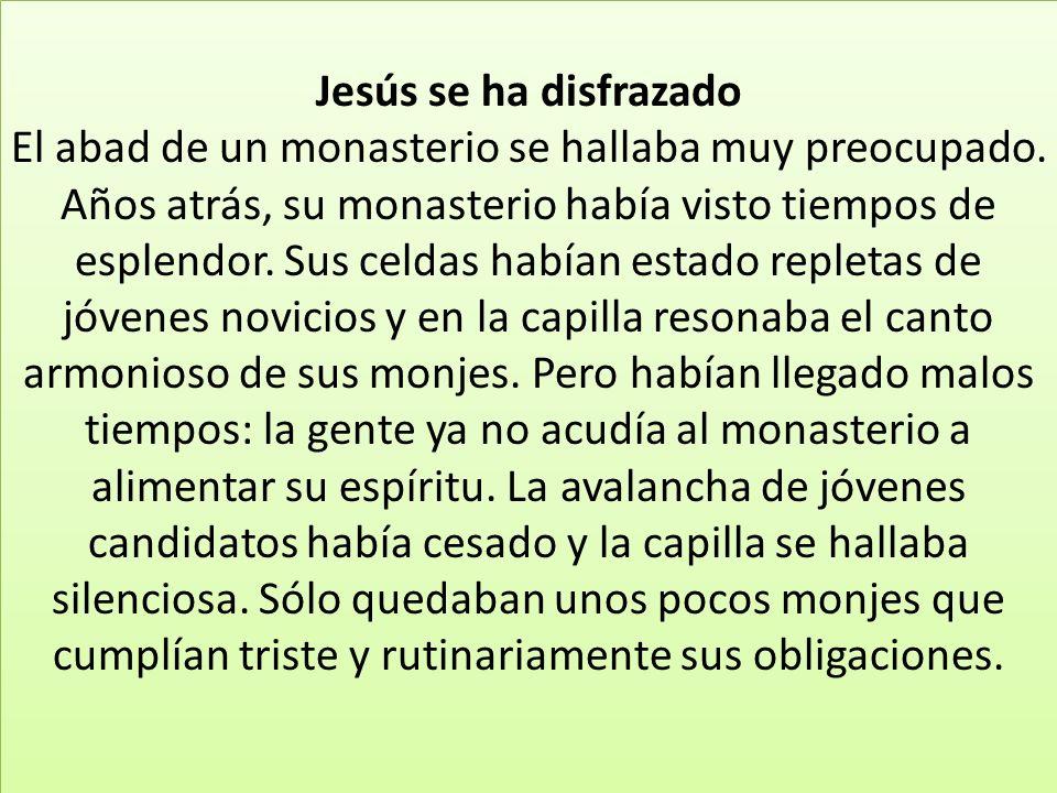 Jesús se ha disfrazado