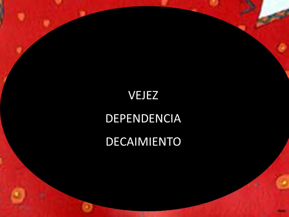 VEJEZ DEPENDENCIA DECAIMIENTO