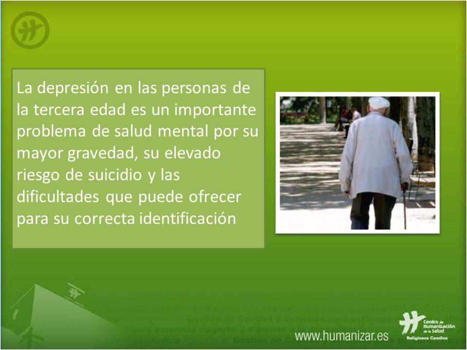 La depresión en las personas de la tercera edad es un importante problema de salud mental por su mayor gravedad, su elevado riesgo de suicidio y las dificultades que puede ofrecer para su correcta identificación
