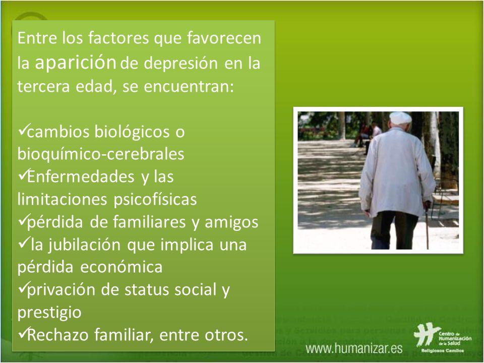 Entre los factores que favorecen la aparición de depresión en la tercera edad, se encuentran: