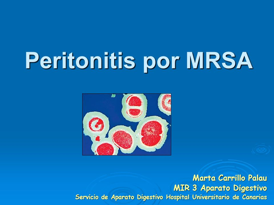 Peritonitis por MRSA Marta Carrillo Palau MIR 3 Aparato Digestivo