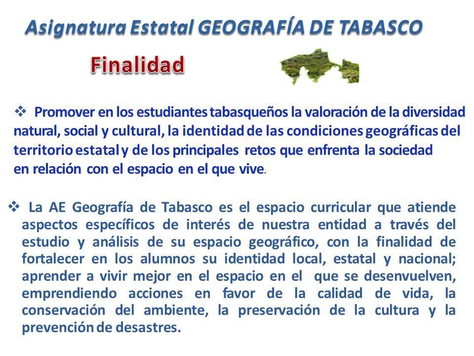 Finalidad Asignatura Estatal GEOGRAFÍA DE TABASCO
