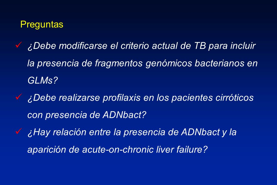 Preguntas ¿Debe modificarse el criterio actual de TB para incluir la presencia de fragmentos genómicos bacterianos en GLMs