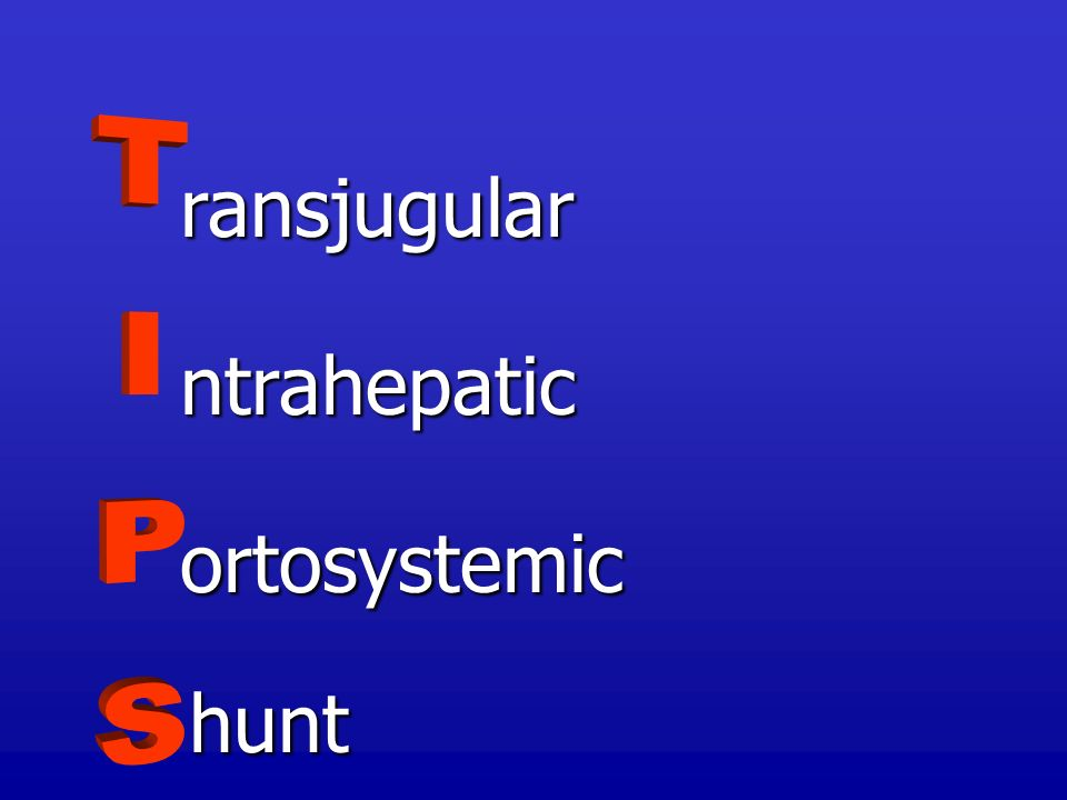 ransjugular ntrahepatic TIPS ortosystemic hunt