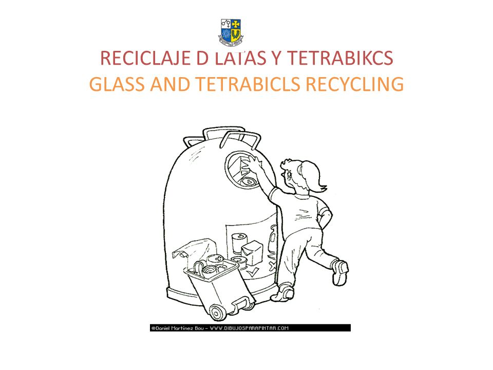 RECICLAJE D LATAS Y TETRABIKCS GLASS AND TETRABICLS RECYCLING