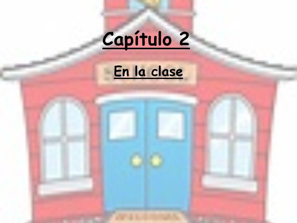 Capítulo 2 En la clase