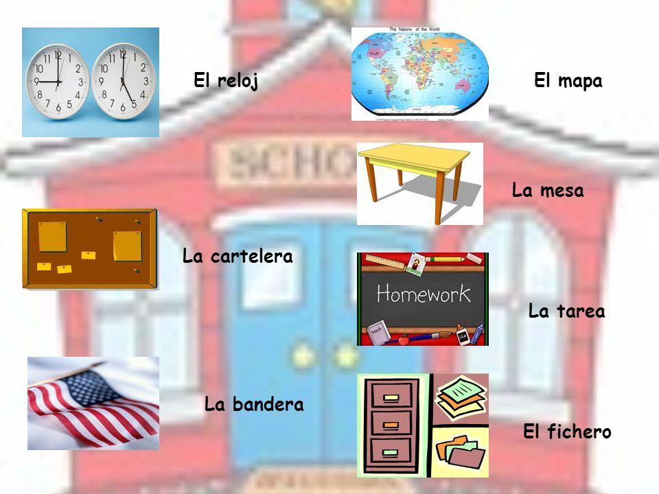 El reloj El mapa La mesa La cartelera La tarea La bandera El fichero
