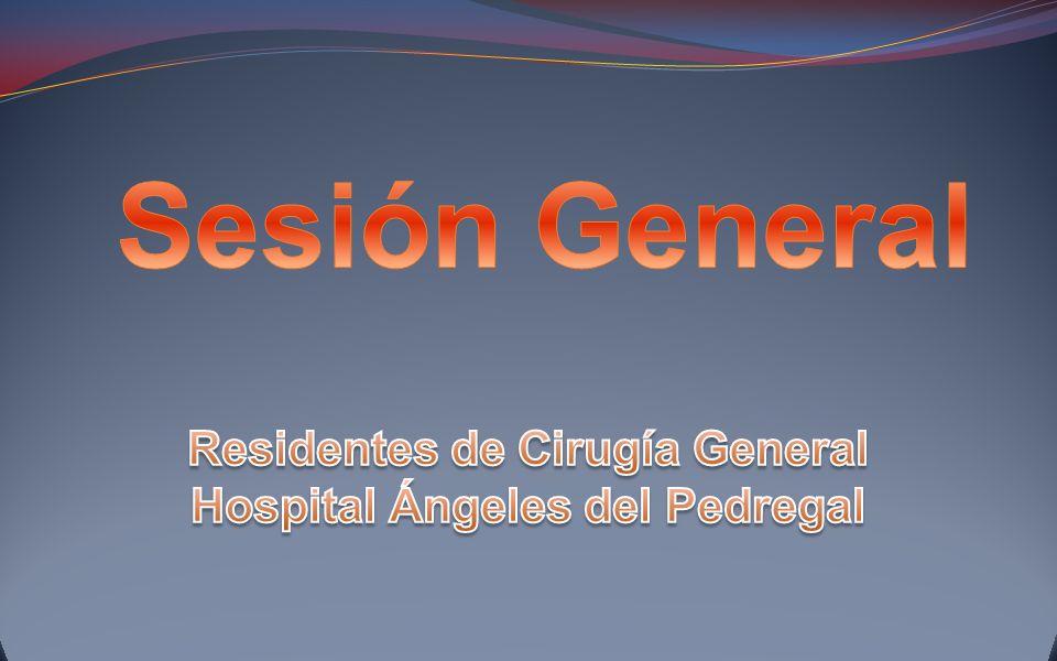 Residentes de Cirugía General Hospital Ángeles del Pedregal