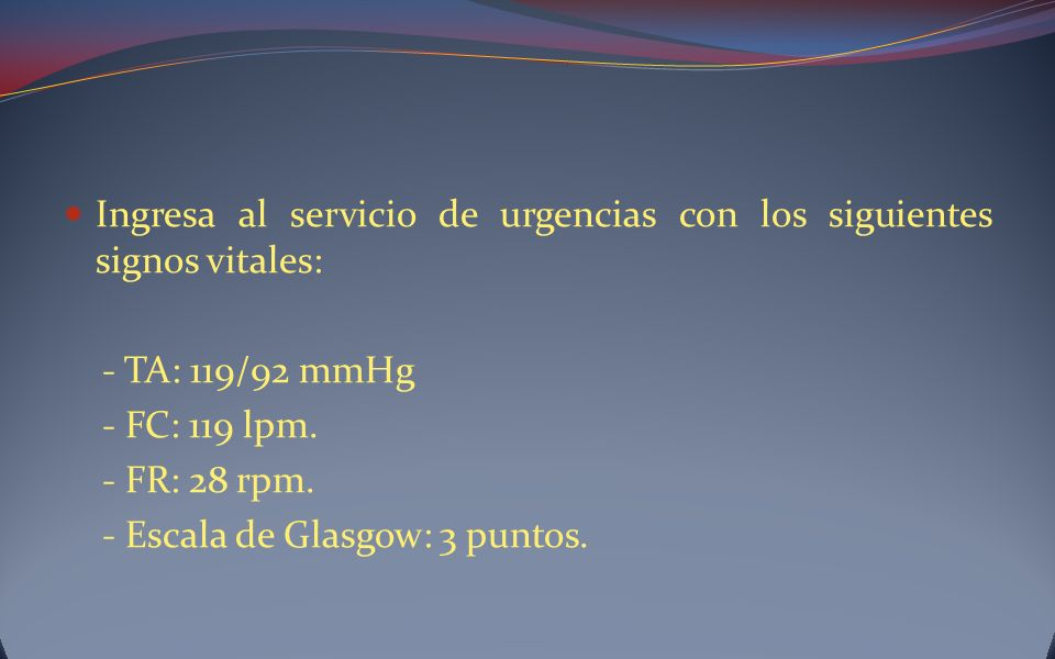 Ingresa al servicio de urgencias con los siguientes signos vitales: