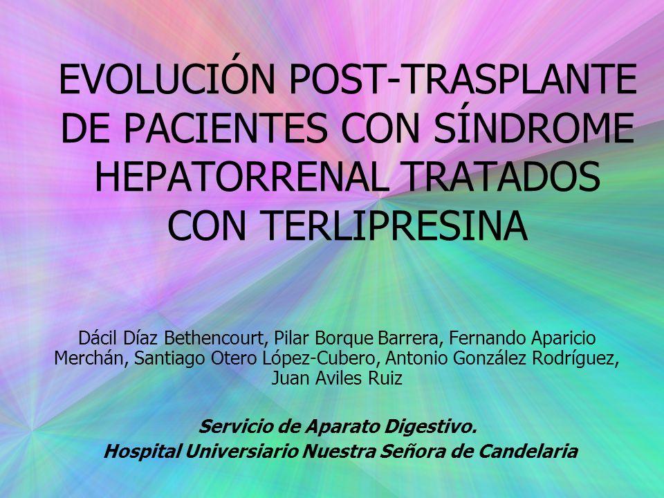 EVOLUCIÓN POST-TRASPLANTE DE PACIENTES CON SÍNDROME HEPATORRENAL TRATADOS CON TERLIPRESINA