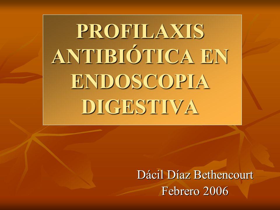 PROFILAXIS ANTIBIÓTICA EN ENDOSCOPIA DIGESTIVA