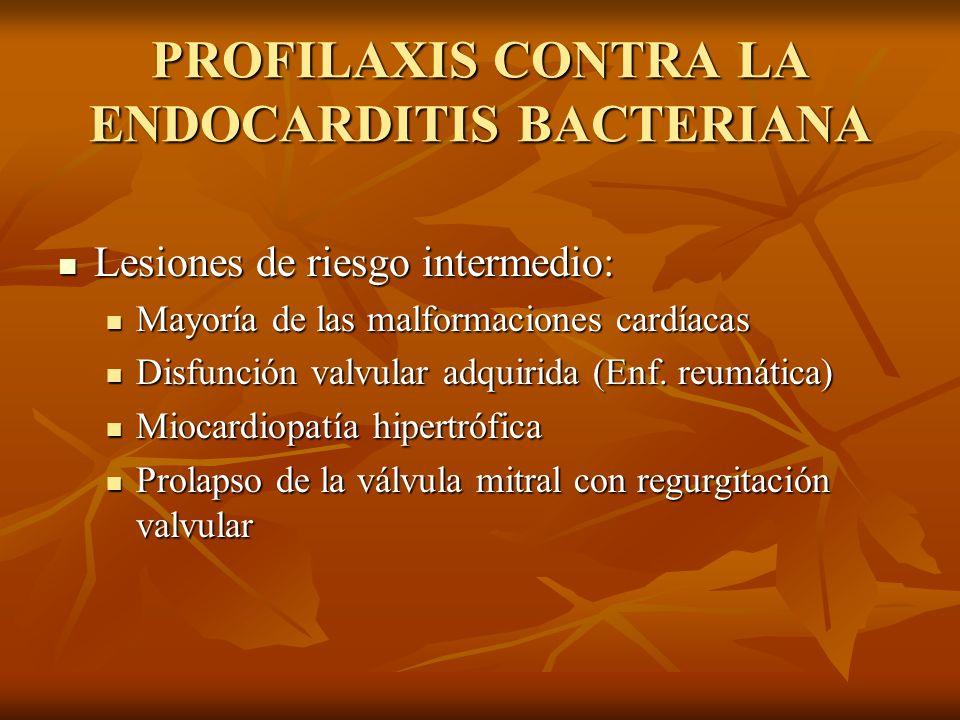 PROFILAXIS CONTRA LA ENDOCARDITIS BACTERIANA