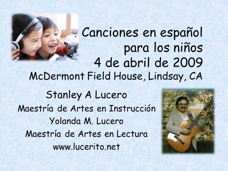 Canciones en español para los niños 4 de abril de 2009 McDermont Field House, Lindsay, CA