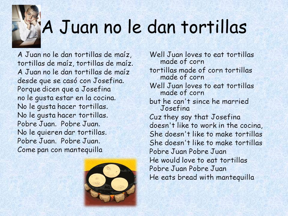 A Juan no le dan tortillas