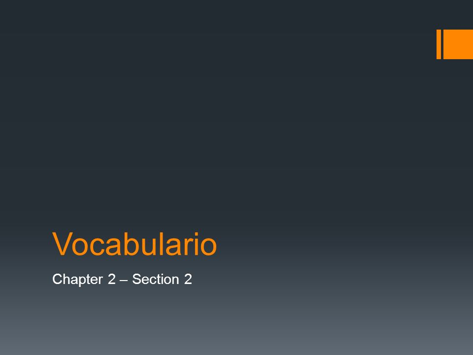 Vocabulario Chapter 2 – Section 2