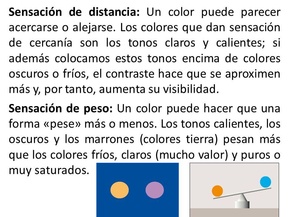 Sensación de distancia: Un color puede parecer acercarse o alejarse