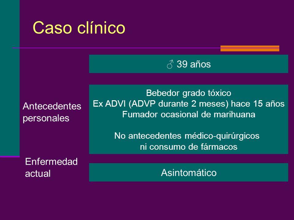 Caso clínico ♂ 39 años Antecedentes personales Enfermedad actual