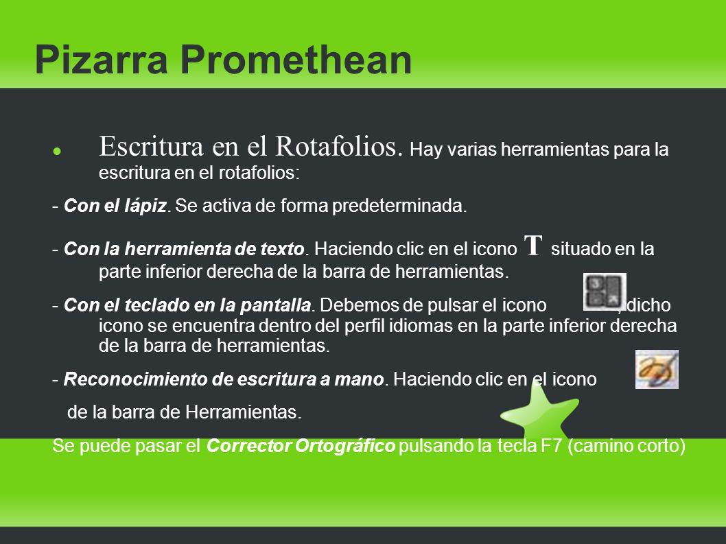 Pizarra Promethean Escritura en el Rotafolios. Hay varias herramientas para la escritura en el rotafolios: