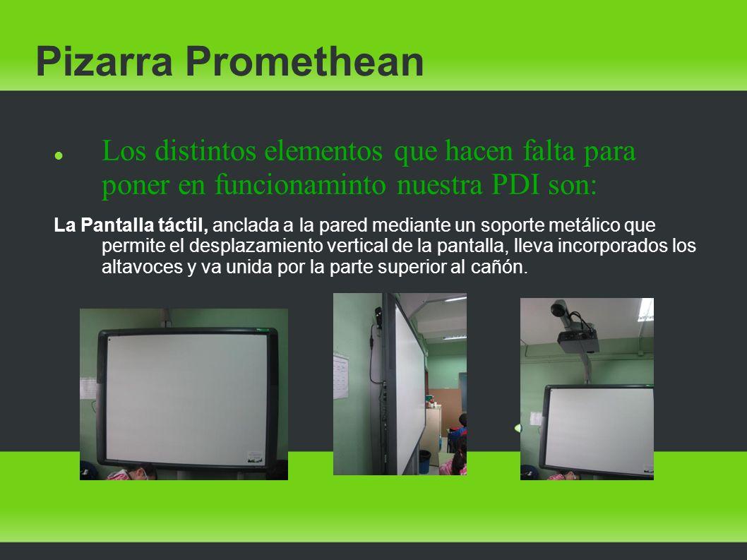 Pizarra Promethean Los distintos elementos que hacen falta para poner en funcionaminto nuestra PDI son: