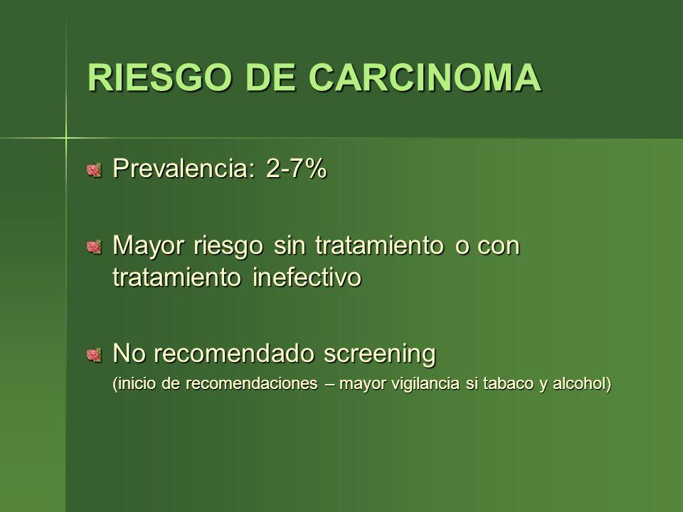 RIESGO DE CARCINOMA Prevalencia: 2-7%