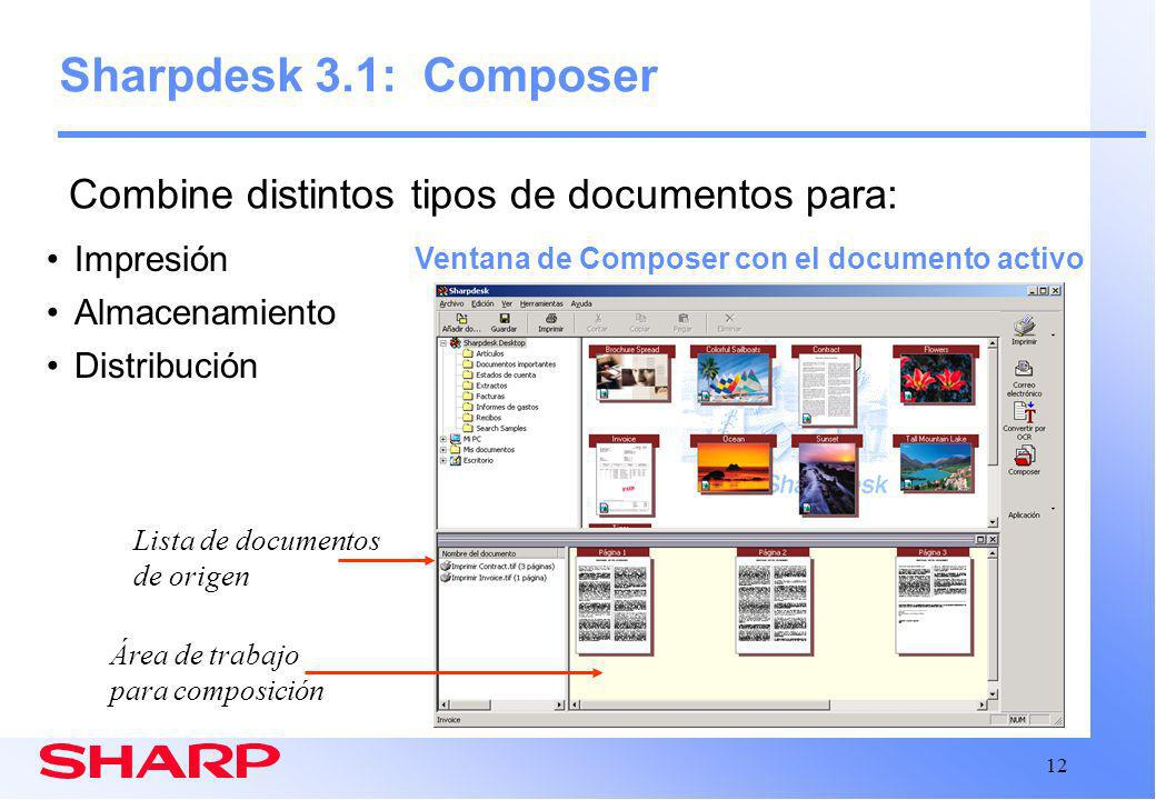 Sharpdesk 3.1: Composer Combine distintos tipos de documentos para: