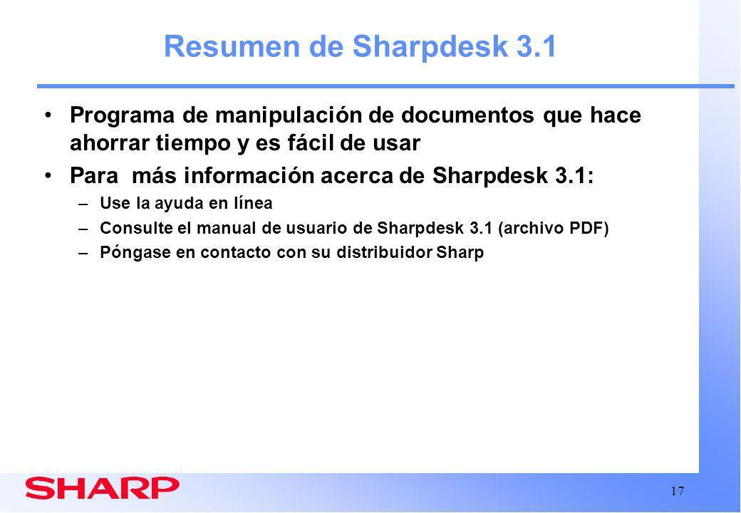 Resumen de Sharpdesk 3.1 Programa de manipulación de documentos que hace ahorrar tiempo y es fácil de usar.