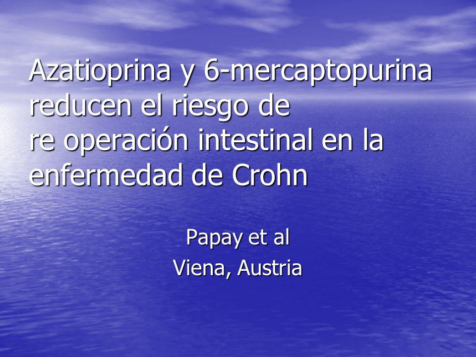 Azatioprina y 6-mercaptopurina reducen el riesgo de re operación intestinal en la enfermedad de Crohn