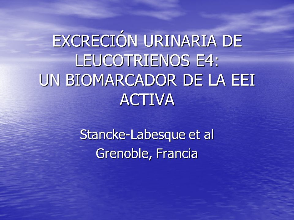 EXCRECIÓN URINARIA DE LEUCOTRIENOS E4: UN BIOMARCADOR DE LA EEI ACTIVA