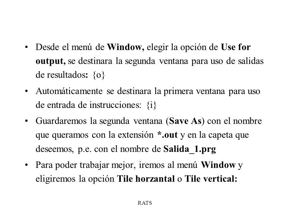 Desde el menú de Window, elegir la opción de Use for output, se destinara la segunda ventana para uso de salidas de resultados: {o}