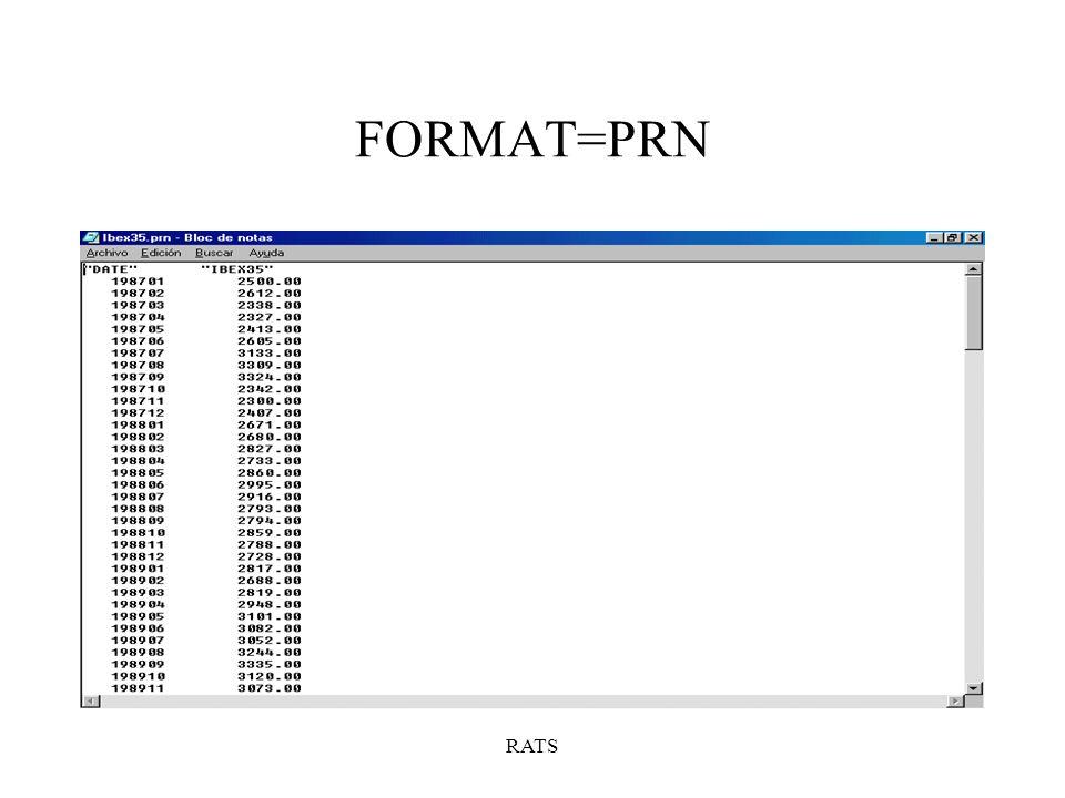 FORMAT=PRN RATS