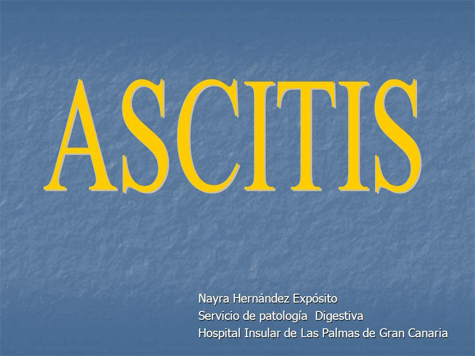 ASCITIS Nayra Hernández Expósito Servicio de patología Digestiva