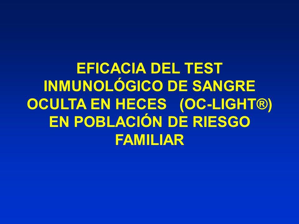 EFICACIA DEL TEST INMUNOLÓGICO DE SANGRE OCULTA EN HECES (OC-LIGHT®)