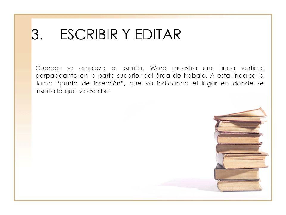 3. ESCRIBIR Y EDITAR