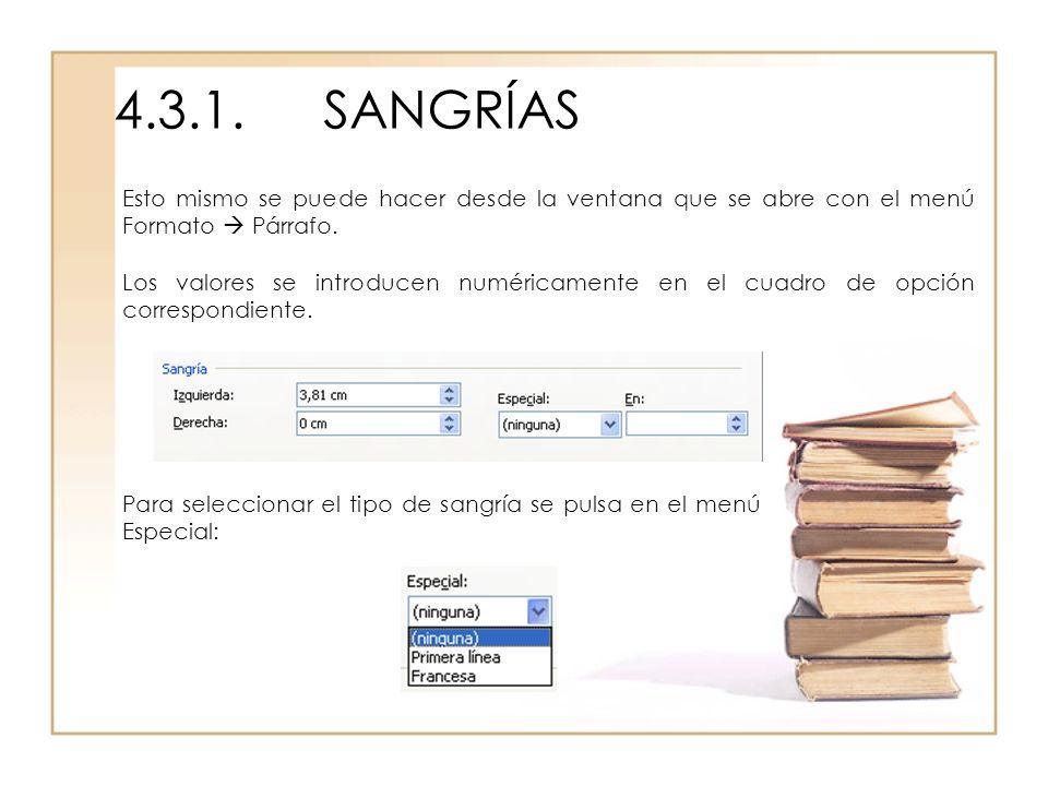 4.3.1. SANGRÍAS Esto mismo se puede hacer desde la ventana que se abre con el menú Formato  Párrafo.