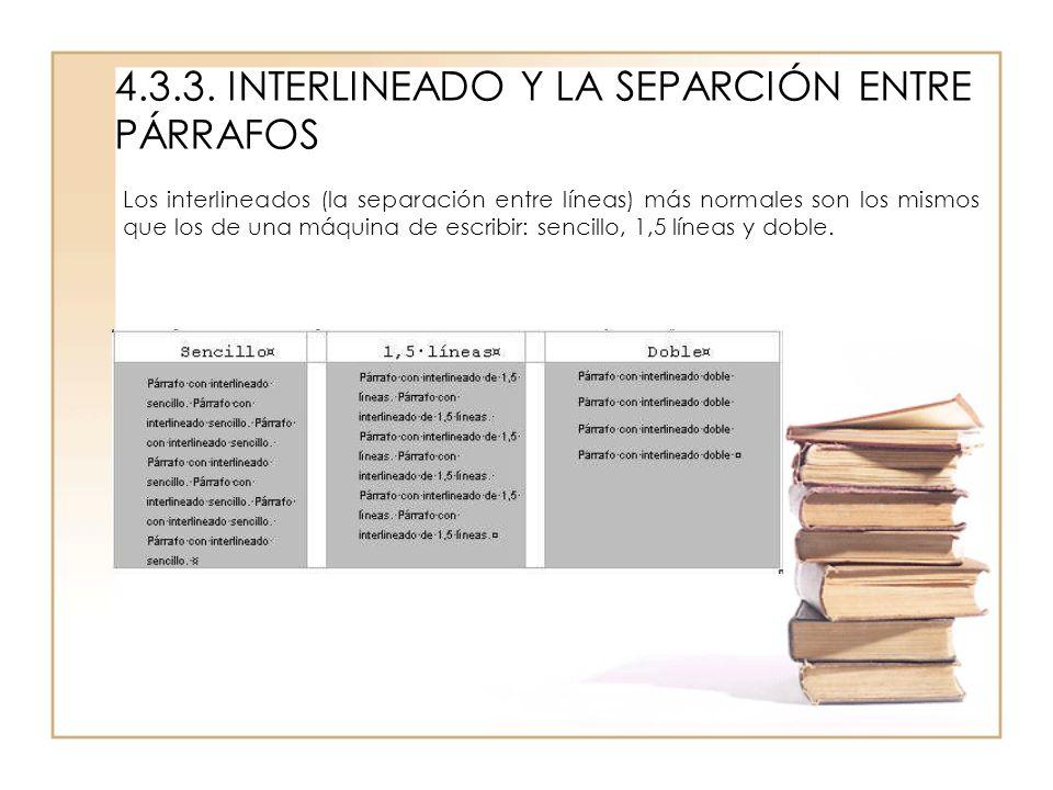 4.3.3. INTERLINEADO Y LA SEPARCIÓN ENTRE PÁRRAFOS